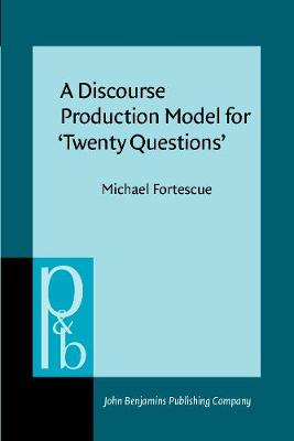 A Discourse Production Model for 'Twenty Questions' - Michael Fortescue