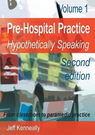 Prehospital Practice: Hypothetically Speaking - Jeff Kenneally