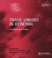 Trade Unions in Renewal - Peter Fairbrother Charlotte Yates