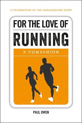 For the Love of Running - Paul Owen