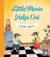 Little Mouse Helps Out - Riikka Jantti Lola Rogers