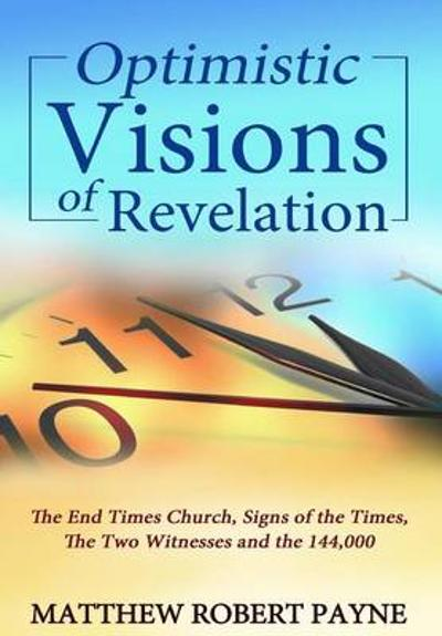 Optimistic Visions of Revelation - Matthew Robert Payne