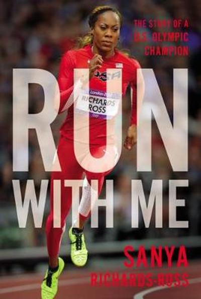 Run with Me - Sanya Richards-Ross