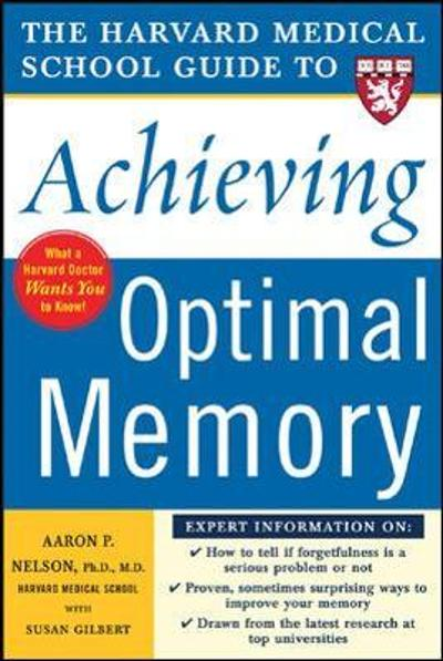 Harvard Medical School Guide to Achieving Optimal Memory - Aaron Nelson