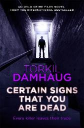 Certain Signs That You Are Dead (Oslo Crime Files 4) - Torkil Damhaug Robert Ferguson