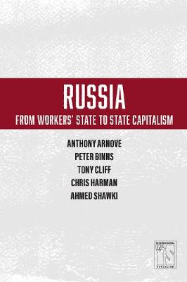 Russia: From Worker's State To State Capitalism - Anthony Arnove