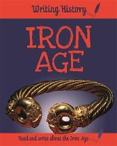 Writing History: Iron Age - Anita Ganeri
