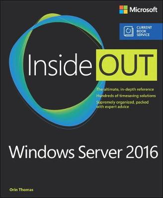 Windows Server 2016 Inside Out (includes Current Book Service) - Orin Thomas