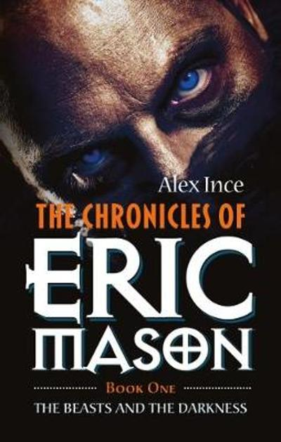 The Chronicles of Eric Mason - Alex Ince