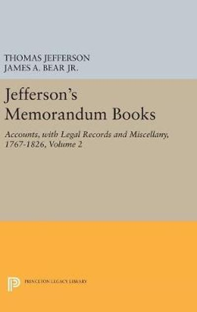 Jefferson's Memorandum Books, Volume 2 - James Adam Bear