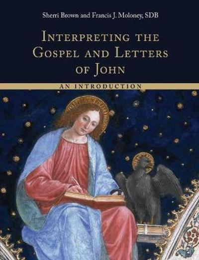 Interpreting the Gospel and Letters of John - Sherri Brown