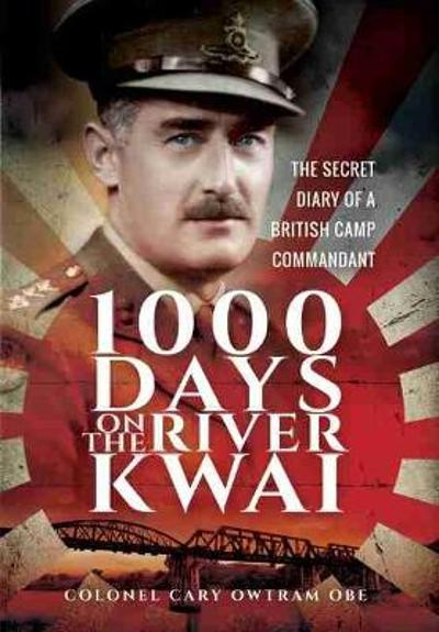 1,000 Days on the River Kwai - H. C. Owtram