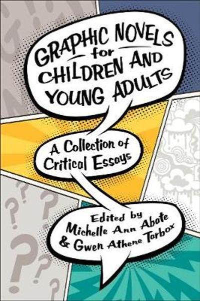 Graphic Novels for Children and Young Adults - Michelle Ann Abate
