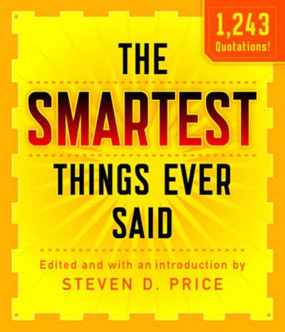 The Smartest Things Ever Said, New and Expanded - Steven Price