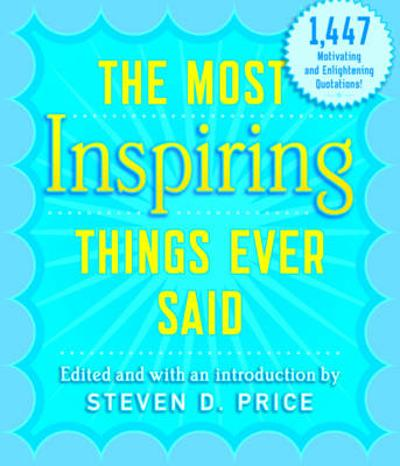 The Most Inspiring Things Ever Said - Steven Price
