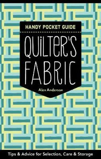 Quilter's Fabric Handy Pocket Guide - Alex Anderson