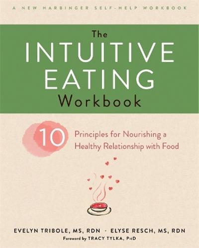 The Intuitive Eating Workbook - Evelyn Tribole