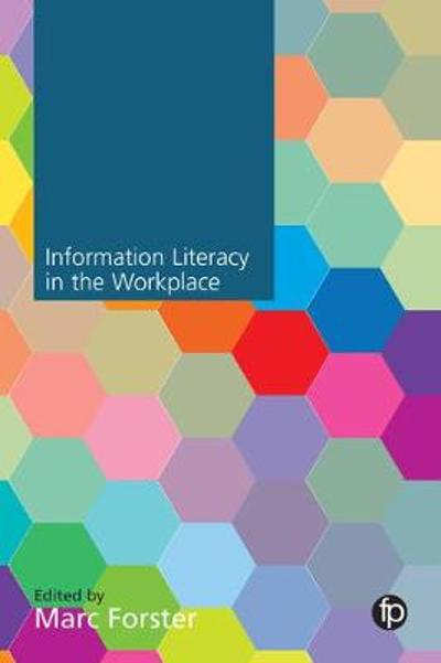 Information Literacy in the Workplace - Marc Forster