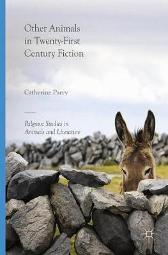 Other Animals in Twenty-First Century Fiction - Catherine Parry