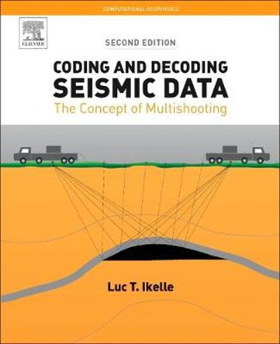 Coding and Decoding: Seismic Data - Luc T. Ikelle