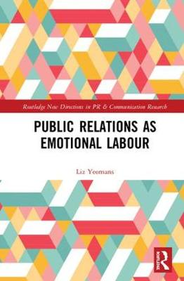 Public Relations as Emotional Labour - Liz Yeomans