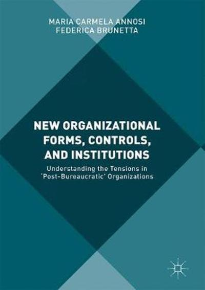 New Organizational Forms, Controls, and Institutions - Maria Carmela Annosi