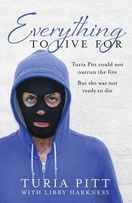 Everything to Live For - Turia Pitt