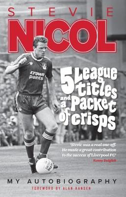 5 League Titles and a Packet of Crisps - Steve Nicol