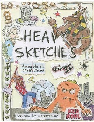 Heavy Sketches Among Worldly Distractions Vol. II - Red Rohl