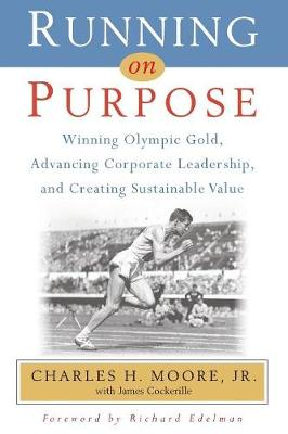 Running on Purpose - Charles H Moore Jr
