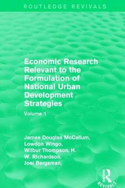 Economic Research Relevant to the Formulation of National Urban Development Strategies - James Douglas McCallum