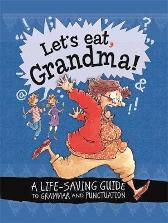 Let's Eat Grandma! A Life-Saving Guide to Grammar and Punctuation - Karina Law Mike Phillips
