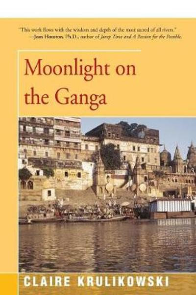 Moonlight on the Ganga - Claire Krulikowski