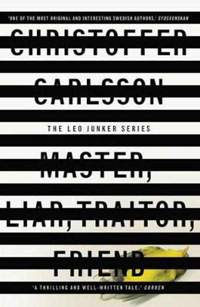 Master, Liar, Traitor, Friend - Christoffer Carlsson