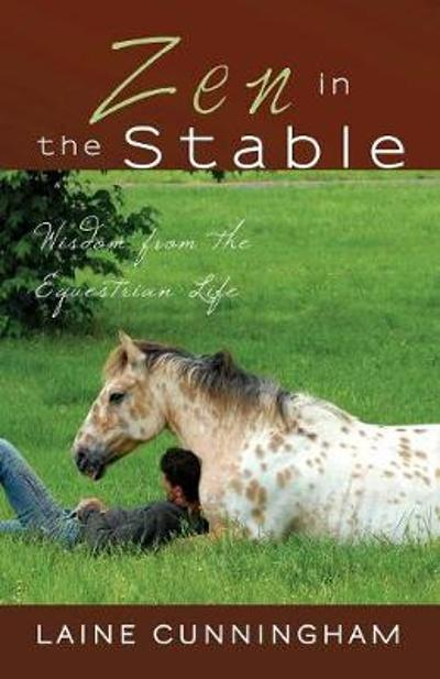 Zen in the Stable - Laine Cunningham