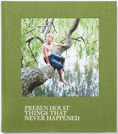 Things that never happened - Preben Holst