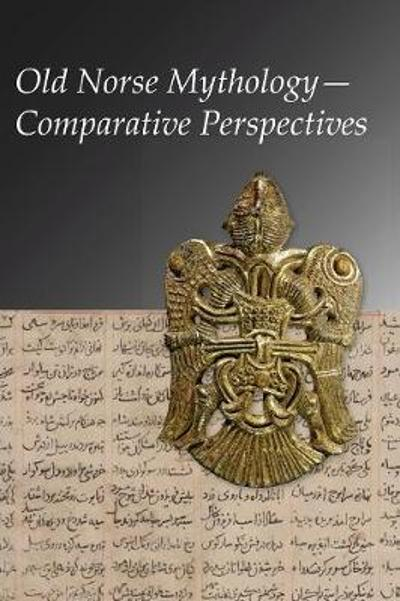 Old Norse Mythology?Comparative Perspectives - Pernille Hermann