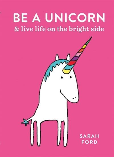 Be a unicorn - Sarah Ford
