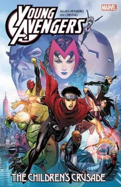 Young Avengers By Allan Heinberg & Jim Cheung: The Children's Crusade - Allan Heinberg