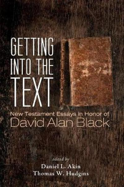 Getting into the Text - Daniel L Akin