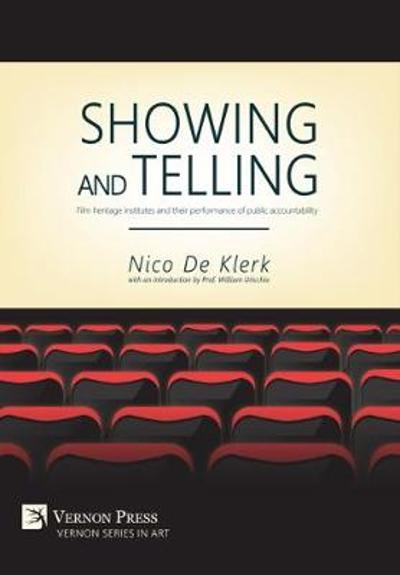 Showing and Telling: Film Heritage Institutes and Their Performance of Public Accountability - Nico de Klerk