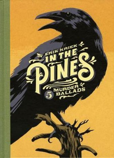 In The Pines: 5 Murder Ballads - Erik Kriek