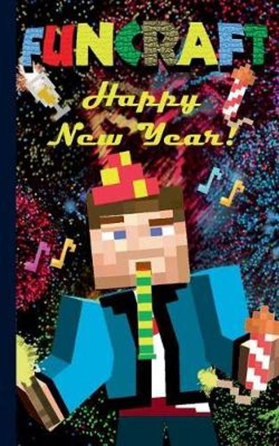 Funcraft - Happy New Year to all Minecraft Fans! (unofficial Notebook) - Theo Von Taane