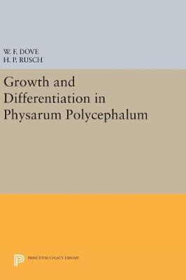 Growth and Differentiation in Physarum Polycephalum - William F. Dove