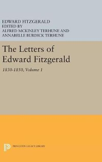The Letters of Edward Fitzgerald, Volume 1 - Edward Fitzgerald