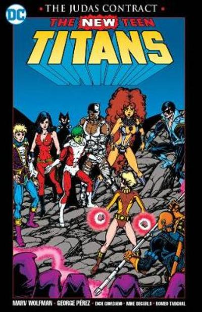 New Teen Titans The Judas Contract New Edition - George Perez
