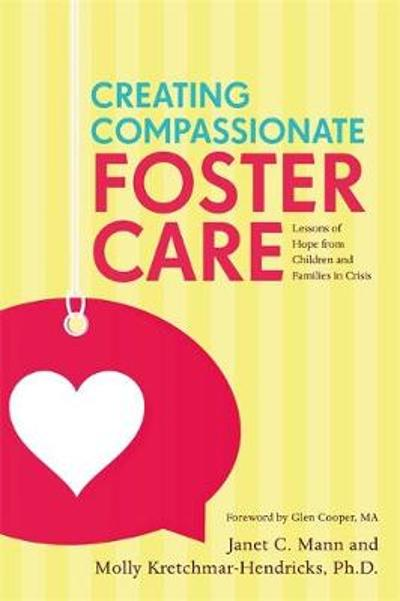 Creating Compassionate Foster Care - Janet Mann