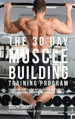 The 30 Day Muscle Building Training Program - Joseph Correa