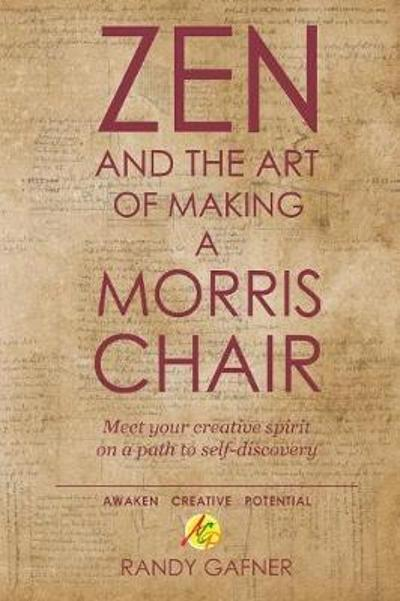Zen and the Art of Making a Morris Chair - Randy Gafner