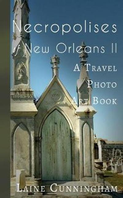 More Necropolises of New Orleans (Book II) - Laine Cunningham